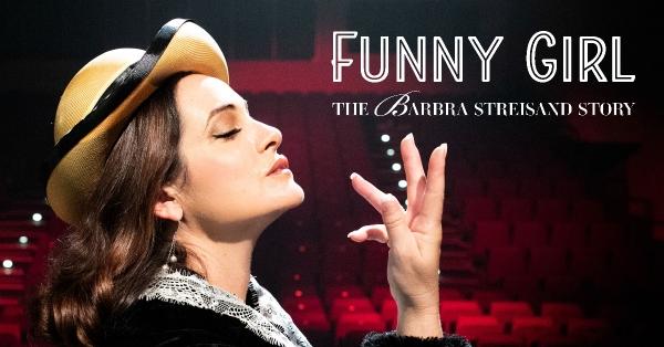 Funny Girl - The Barbra Streisand Story